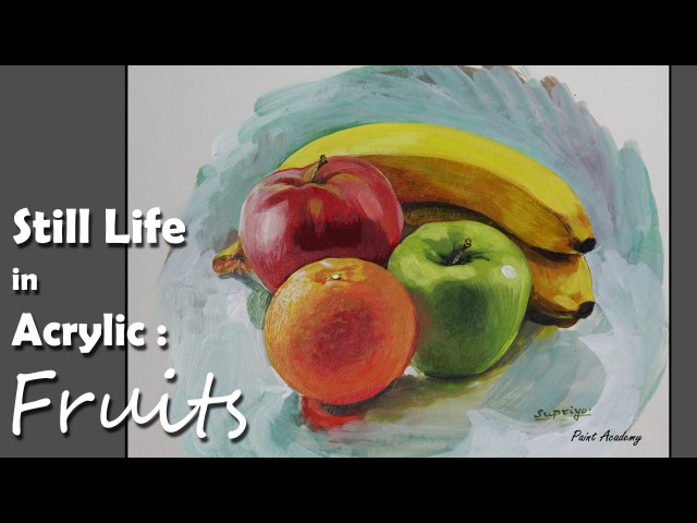 Acrylic Painting : Fruits   step by step Still life painting