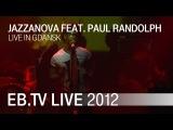 Jazzanova feat. Paul Randolph live in Gda