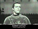 Robert Goulet If Ever I Would Leave You as Sir Lancelot