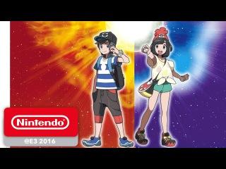 Pokémon Sun and Pokémon Moon - Demonstration - Nintendo E3 2016