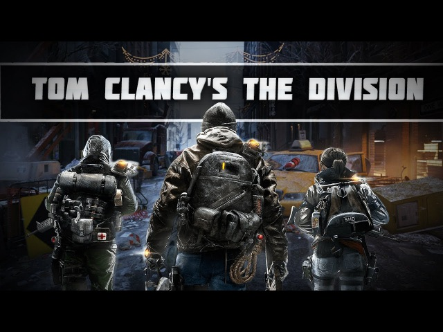 Tom Clancy's The Division \ PC, PS4 Trailer