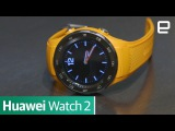 Huawei Watch 2 | First Look | MWC 2017