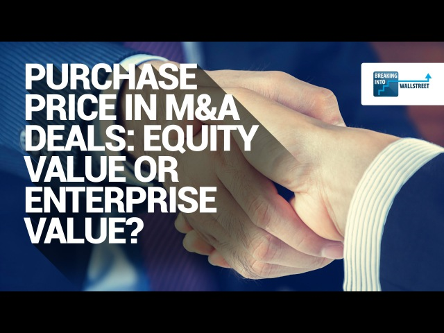 Purchase Price in MA Deals: Equity Value or Enterprise Value?