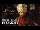 Muhteşem Yüzyıl: Kösem | 2. Sezon - Bölüm 1 | Fragman 2