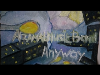Azamat Music Band - Anyway