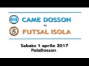 SERIE A 21a-Highlights - CAME DOSSON-FUTSAL ISOLA 1-0 (0-0 p.t.)