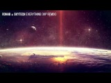 R3hab &amp Skytech - Everything (VIP Remix)