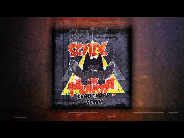 SCNDL - The Munsta (Aero Chord Remix)