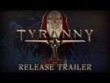 Tyranny - Launch Trailer