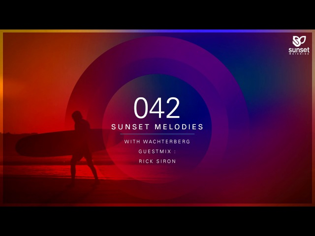 Sunset Melodies 042 with Wachterberg (incl. Rick Siron Guest Mix)