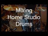 Mixing Home Studio Drums - Warren Huart Produce Like A Pro
