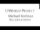 O World Project - Incarnations - Nagual Michael Krelman