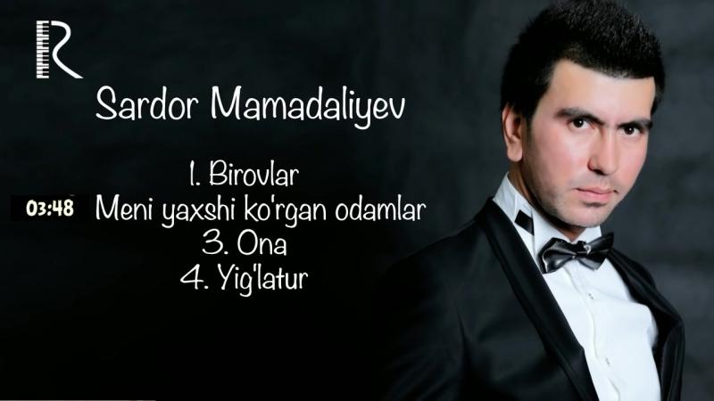 Sardor Mamadaliyev - Birovlar, Meni yaxshi korgan odamlar, Ona, Yiglatur (jonli ijro)