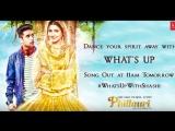 Whats Up Song Тизер- Phillauri - Anushka Sharma , Diljit Dosanjh - Mika Singh, Jasleen Royal