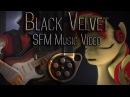 (SFM Ponies/TF2) Black Velvet - SFM Music Video
