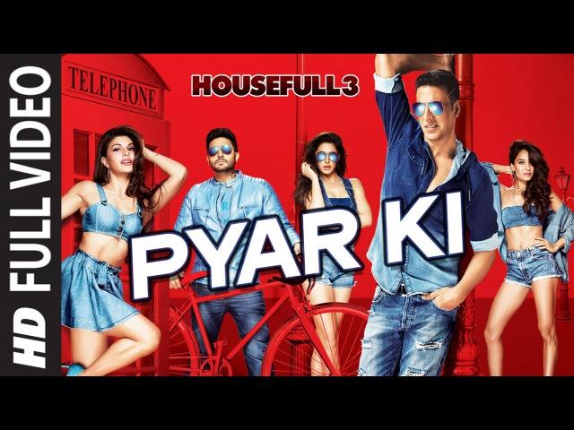Pyar Ki Full Video Song | HOUSEFULL 3 | Shaarib Toshi | T-Series