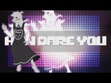 HOW DARE YOU - UNDERTALE ASRIEL SONG