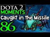 Dota 2 Moments #86 - Caught in the Missile