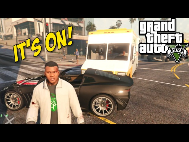 LET'S HAVE SOME F %KING FUN GTA V MADNESS