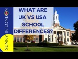 DIFFERENCES BETWEEN BRITISH AND AMERICAN SCHOOLS (UK VS USA)