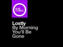 Lostly - By Morning Youll Be Gone (Extended Mix). [Trance-Epocha]