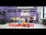 Happy Birthday Denys Mirgoyazov part 2 | Talant Center DDC