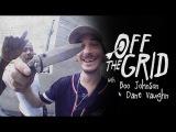 Boo Johnson and Dane Vaughn - Off The Grid