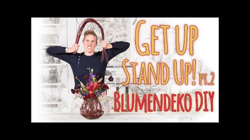 Blumendeko DIY - Get up, Stand up! pt.2