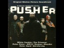 Pusher - Soundtrack Full OST