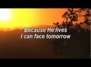 Because He Lives I Can Face Tomorrow - Worship Song With Lyrics