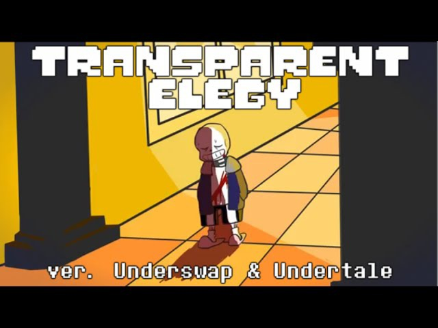 【Undertale】Transparent Elegy ver. Underswap【English Subs】