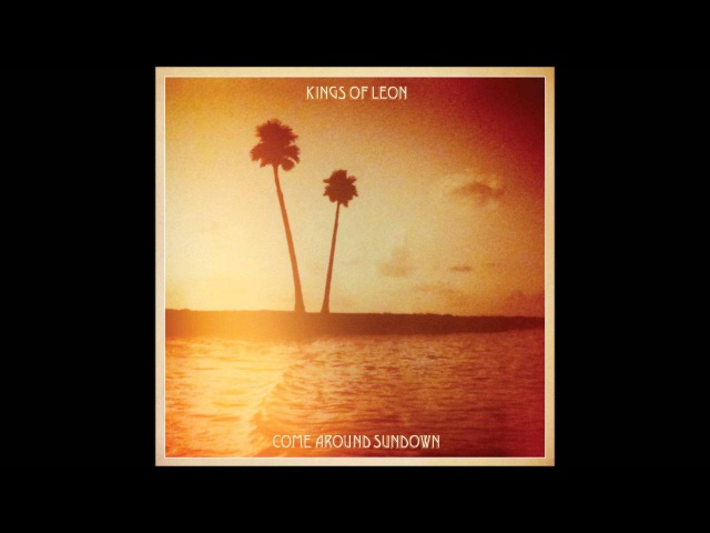 Kings Of Leon - Come Around Sundown [Full Album][HD]