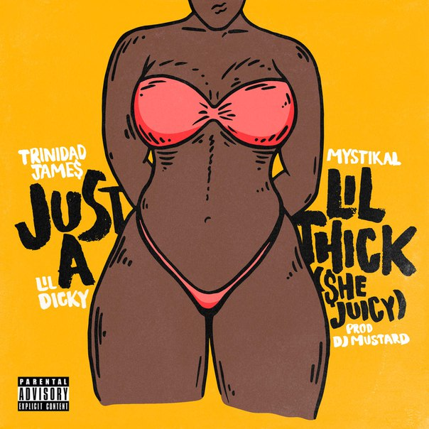 Trinidad James - Just a Lil' Thick (She Juicy) [feat. Mystikal iTune M4A