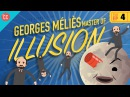 Georges Melies - Master of Illusion: Crash Course Film History 4