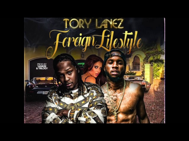 Foreign Lifestyle Young Picc ft Tory Lanez