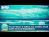 Roman Messer &amp NoMosk feat. Christina Novelli - Lost Soul (R.I.B Chillout Remix)