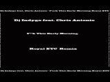 DJ Indygo Feat. Chris Antonio - Fuck This Early Morning (Royal Xtc Remix)