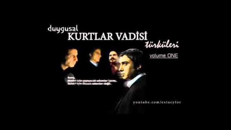En Duygusal Kurtlar Vadisi Türküleri