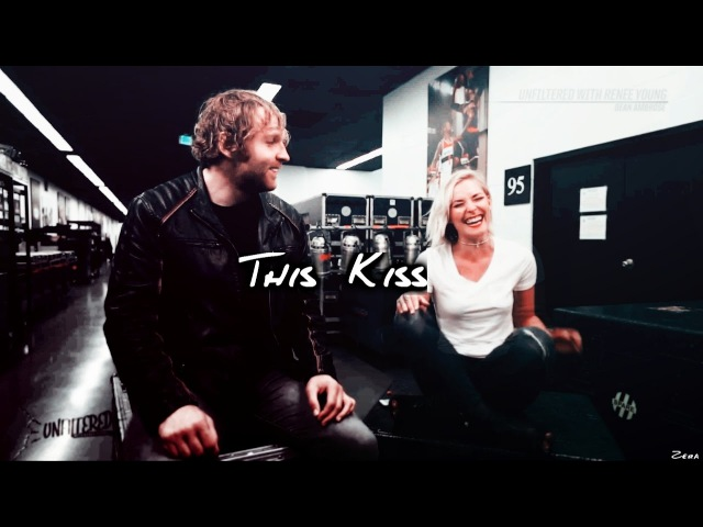 Dean Ambrose Renee Young - This Kiss