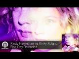 Kirsty Hawkshaw vs Kinky Roland - Fine Day Reloaded (Loverush UK! Radio Edit)