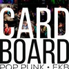 CardBoard |POP PUNK|