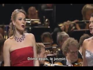 Flower duet - Anna Netrebko  Elina Garanca (Lakme de Delibes)