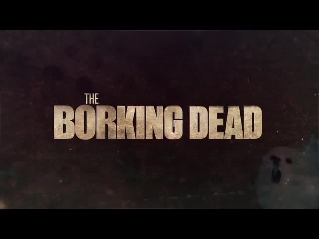 The Borking Dead