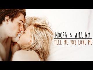 Noora william || tell me you love me