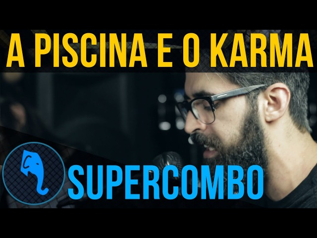 a piscina e o karma supercombo elefante sessions