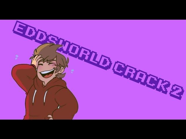 Eddsworld crack ¯ ツ ¯ 2