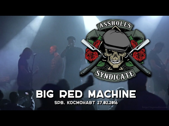Assholes Syndicate - Big Red Machine (live@cosmonavt St.Petersburg. 2016.02.27) [3]