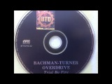 Bachman Turner Overdrive  Trial By Fire Greatest &amp Latest Full Album