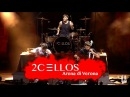 2CELLOS - They Dont Care About Us Live at Arena di Verona