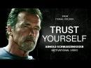 'TRUST YOURSELF' (ft. Arnold Schwarzenegger) - Motivational video | Success | Eternal Explorer
